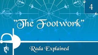 Rada Explained 4: The Footwork