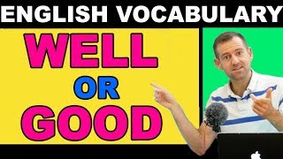 WELL or GOOD? (ESL Vocabulary)