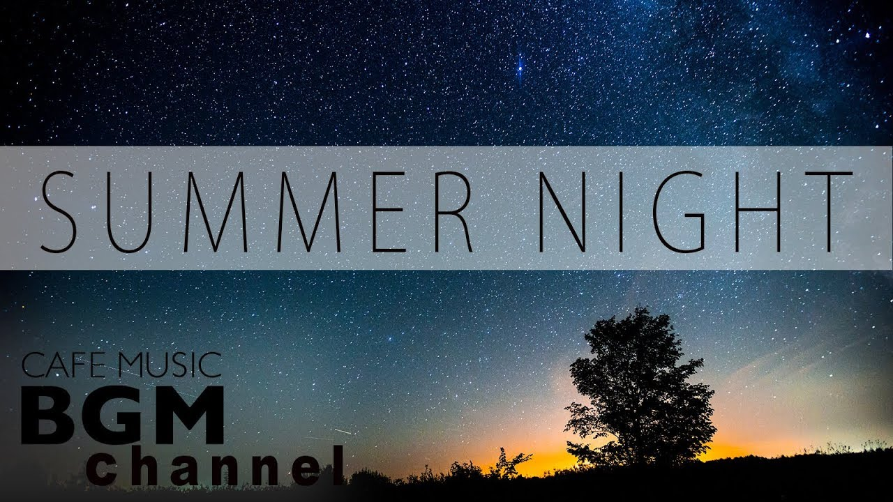Relaxing Jazz Music - Summer Night Mix - Chill Out Cafe Music For Sleep, Work, Study