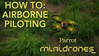 Parrot Minidrones - Airborne - Tutorial #2: Piloting