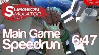 6:47 Main Game Speedrun | Surgeon Simulator 2013