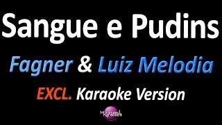 SANGUE E PUDINS (Karaoke Version) - Fagner & Luiz Melodia