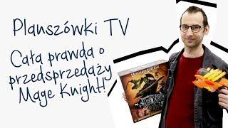 Planszówki TV LIVE - Cała prawda o przedsprzedaży Mage Knight
