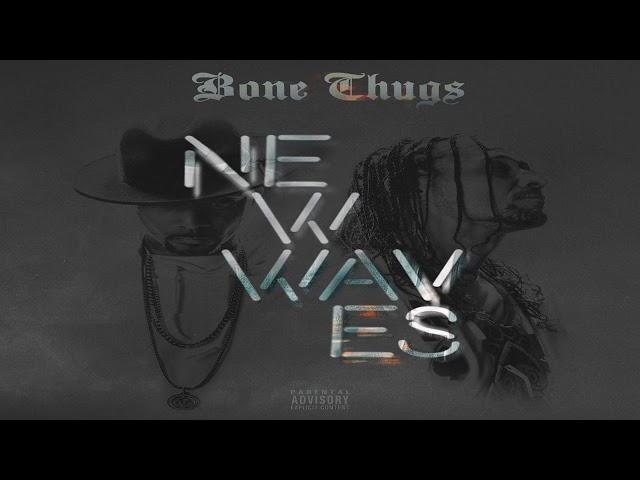 BONE THUGS - MAKE ENDS MEET [CUT ALBUM NEW WAVES]