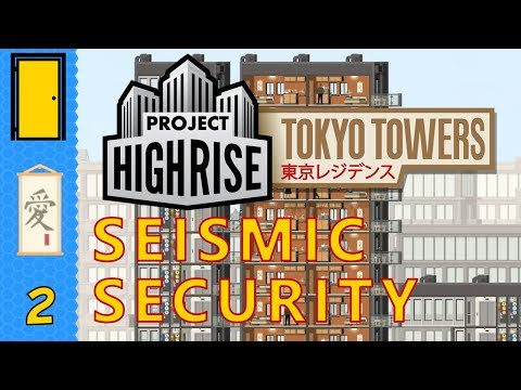 Project Highrise Tokyo Towers DLC - Seismic Security Scenario Part 2: Centre Mall
