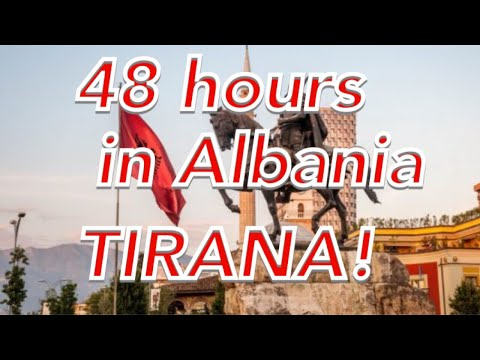 48 hours in Albania - Tirana!