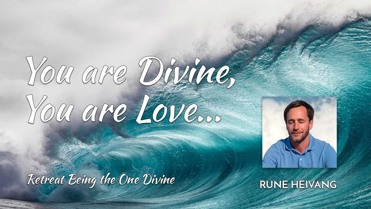 Download You are Divine, you are Love...  - Rune Heivang