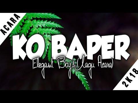 KO BAPER__Elegant Boy'z (Lagu Acara)