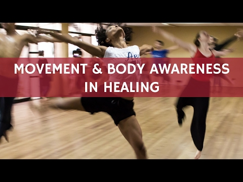 Movement & body awareness in healing
