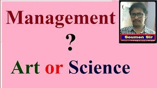 Management is combination of both Science and Art -  It is neither a mere Science nor a mere Art
