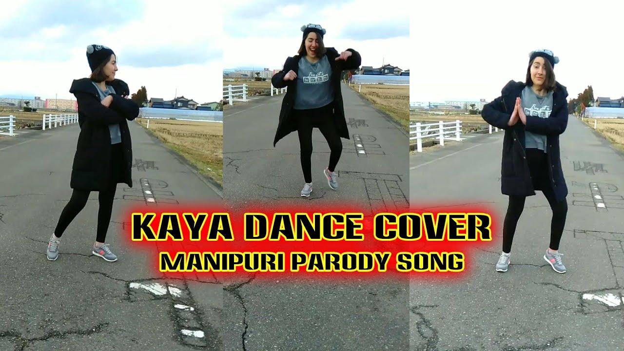KAYA from TURKEY DANCES TO MANIPURI PARODY SONG 2021