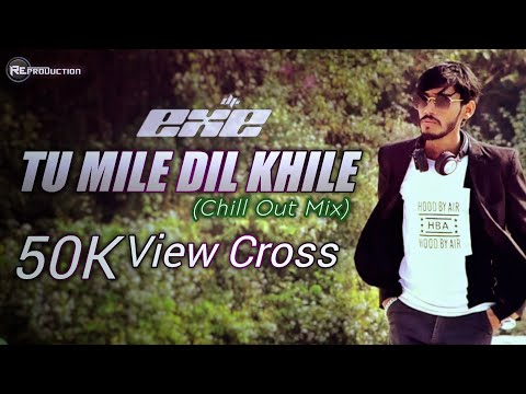 Tu Mile Dil Khile - Aftermorning (Chill Out Mix)