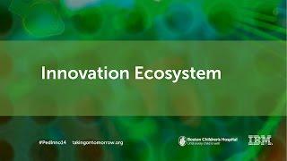Innovation Ecosystem: Naomi Fried, PhD - Boston Children's Hospital | Innovation Summit 2014