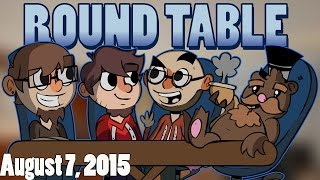 The Roundtable Podcast - 8/7/2015 (Ep. 14) [feat. GassyMexican]