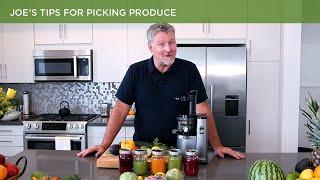Joe's Tips for Picking Produce