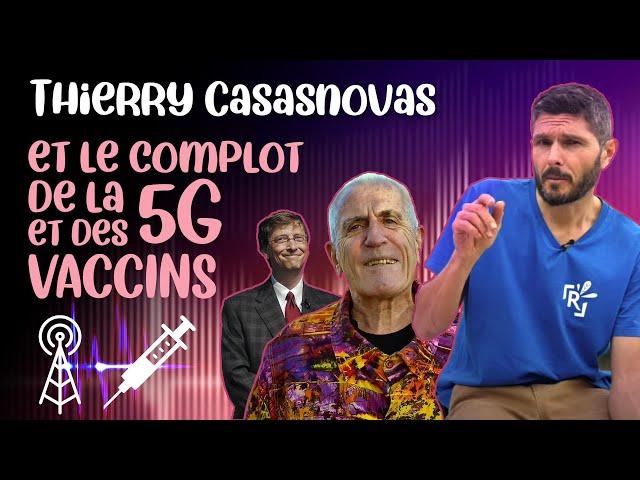 Thierry Casasnovas : le complot de la 5G et des vaccins