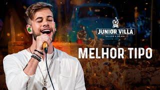 Baixar Junior Villa -  MELHOR TIPO (DVD Ao Vivo e De Boa)