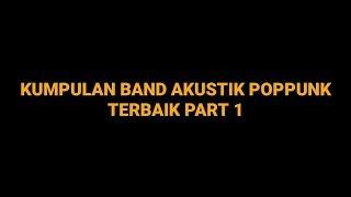 KUMPULAN BAND AKUSTIK POPPUNK TERBAIK INDONESIA