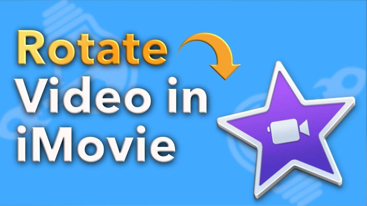How to Rotate Video in iMovie (2018) - YouTube
