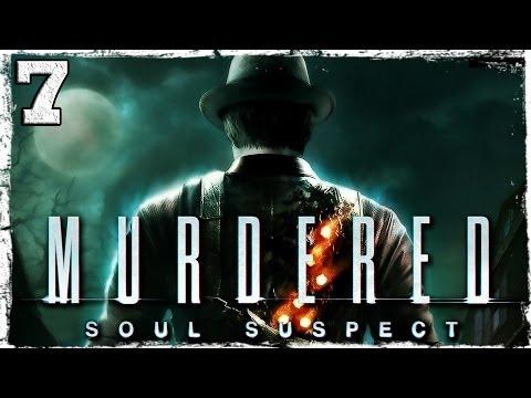 Смотреть прохождение игры Murdered: Soul Suspect. #7: Обыск в кабинете Бакстера.