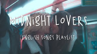 Midnight Lovers 🌷 English Songs Playlist