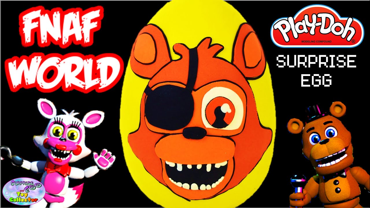 Fnaf World Giant Play Doh Surprise Egg Foxy Five Nights At