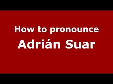 How to pronounce Adrián Suar SpanishArgentina  PronounceNames.com