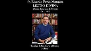 fr Ricardo PEREZ MARQUEZ Lectio divina Avvento 2014