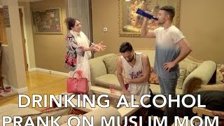 DRINKING ALCOHOL PRANK ON MUSLIM MOM
