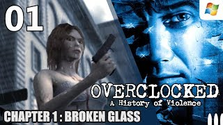 Overclocked A History of Violence 【PC】 #01 │ Chapter 1 : Broken Glass