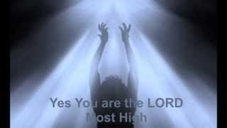 Yes You Are The Lord