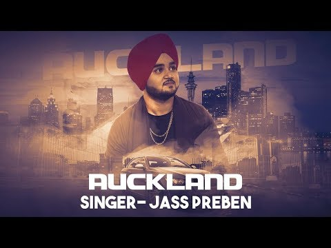 Auckland| ( Full Song) | Jass Preben | New Punjabi Songs 2017 | Latest Punjabi Songs 2017