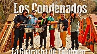 Los Condenados - La Guaracha de Tulahuén