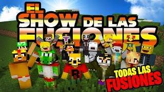 TODAS LAS FUSIONES JUNTAS!! - EL SHOW DE LAS FUSIONES