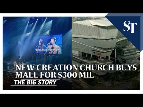 New Creation Church Buys Mall For $300mil | THE BIG STORY | The Straits Times