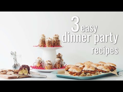 3 EASY DINNER PARTY RECIPES | hot for food