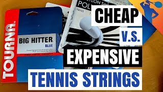 Cheap v.s. Expensive Tennis Strings