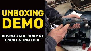 UNBOXING DEMO: Bosch StarlockMax Oscillating Tool