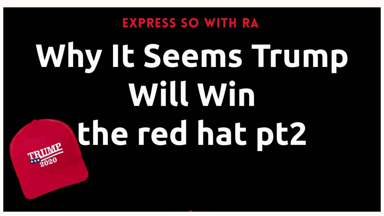 Why It Seems Trump Will Win - The Red Hat pt2 #election2020 #trump #censorship