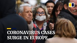 Covid-19 cases surge in Europe as countries step up efforts to contain the coronavirus