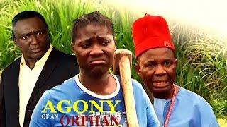 agony of an orphan season 1 latest nigerian nollywood movie