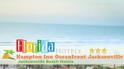 Hampton Inn Oceanfront Jacksonville Beach - Jacksonville Beach Hotels, Florida