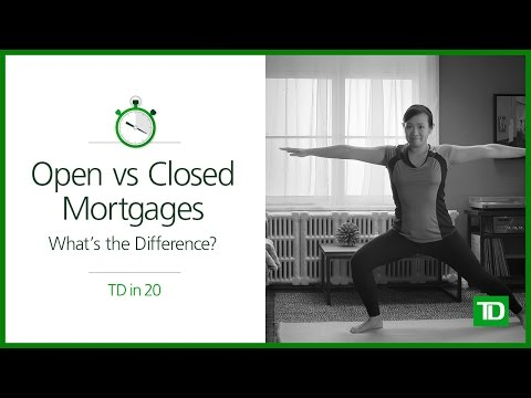 TD - Open Vs Closed Mortgages