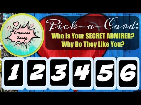 Pick-a-Card: ❤Who is Your SECRET ADMIRER? Why Do They Like YOU?
