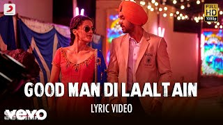 Good Man Di Laaltain - Lyric Video| Soorma |Diljit| Taapsee | Sunidhi| Sukhwinder