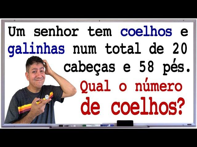 Problema Das Galinhas E Coelhos Sistema De Equacoes Prof Robson Liers Mathematicamente Youtube