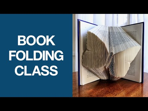 Book Folding Art Class -- Master The Basics Of Book Folding