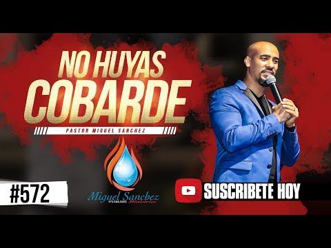 PASTOR MIGUEL SANCHEZ NO HUYAS COBARDE