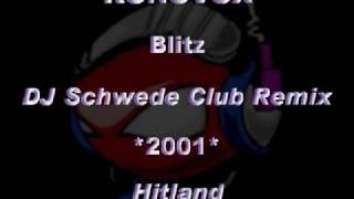 KONOVOX - Blitz [DJ Schwede Club Remix] *2001* [Hitland]