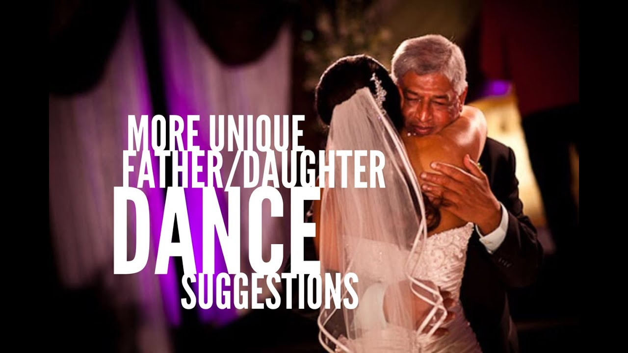MORE Unique Father/Daughter Dance Song Suggestions Video